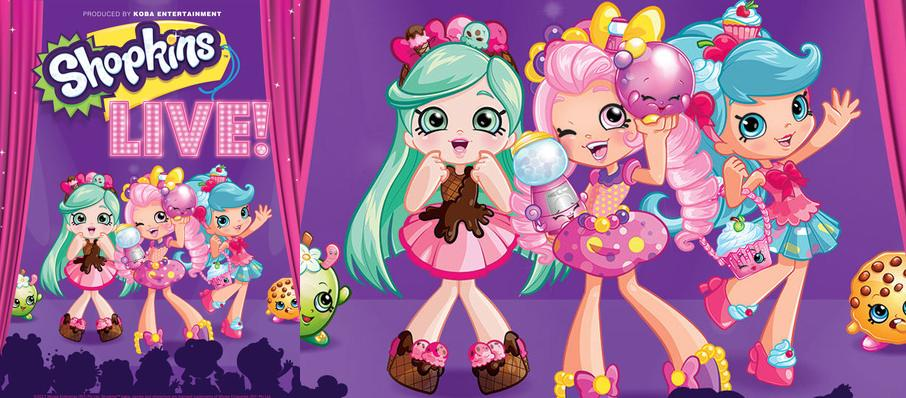 Shopkins Live at Orpheum Theater