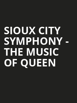 Sioux City Symphony - The Music of Queen at Orpheum Theater