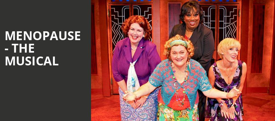 Menopause The Musical, Orpheum Theater, Sioux City