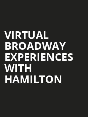 Virtual Broadway Experiences with HAMILTON, Virtual Experiences for Sioux City, Sioux City