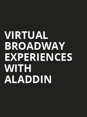Virtual Broadway Experiences with ALADDIN, Virtual Experiences for Sioux City, Sioux City